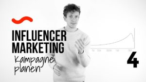 Influencer Marketing #4: KPIs (Kennzahlen), Ziele und Planung der Social Media Kampagne