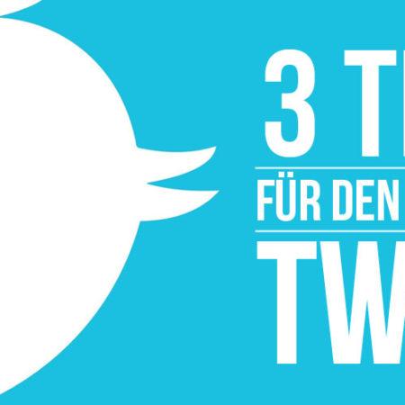 Twitter: 3 Tipps für den perfekten Tweet!