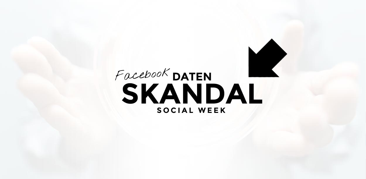 Datenskandal bei Facebook / Cambridge Analytica und Kritik am Influencer Marketing | Social Media Week