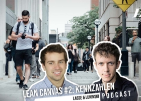 Lean Canvas Teil 2/3: Unfairer Vorteil, Kennzahlen & Zielgruppe – Marketing Podcast