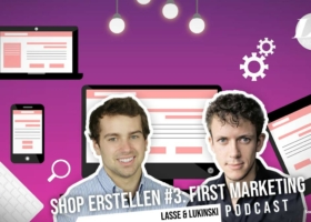 Online Shop erstellen #3: Marketing, E-Commerce bekannt machen?! – Marketing Podcast